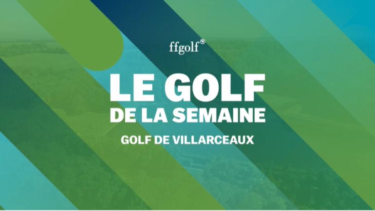 A la une sur le site de la Fédération Française de Gofl:  le Golf de Villarceaux